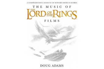 The Music of the Lord of the Rings Films: A Comprehensive Account of Howard Shore's Scores [With CD (Audio)]