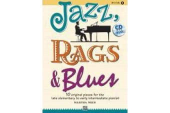 Jazz, Rags & Blues, Book 1: 10 Original Pieces for the Late Elementary to Early Intermediate Pianist (Jazz, Rags & Blues)