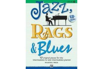 Jazz, Rags & Blues, Bk 3: 10 Original Pieces for the Intermediate to Late Intermediate Pianist, Book & CD (Jazz, Rags & Blues)