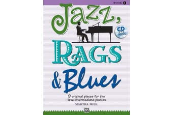Jazz, Rags & Blues, Bk 4: 9 Original Pieces for the Late Intermediate Pianist, Book & CD (Jazz, Rags & Blues)