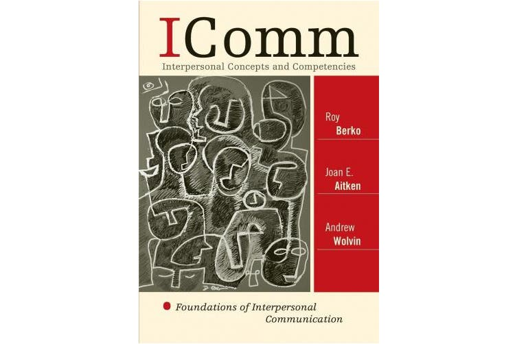 Icomm: Interpersonal Concepts and Competencies: Foundations of Interpersonal Communication