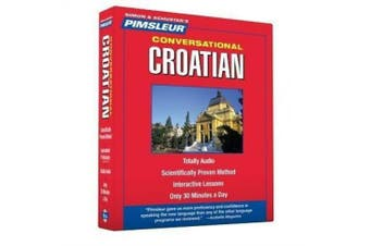 Pimsleur Croatian Conversational Course - Level 1 Lessons 1-16 CD: Learn to Speak and Understand Croatian with Pimsleur Language Programs (Conversational) [Audio]