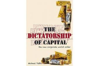 The Dictatorship of Capital