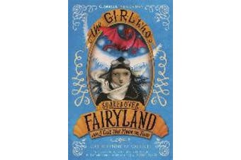 The Girl Who Soared Over Fairyland and Cut the Moon in Two (Fairyland)