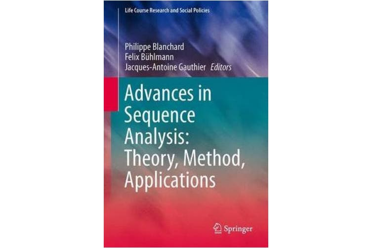 Advances in Sequence Analysis: Theory, Method, Applications (Life Course Research and Social Policies)