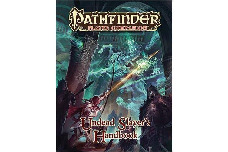 Pathfinder Player Companion: Undead Slayer's Handbook