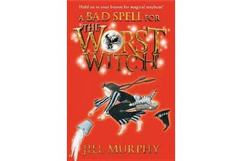 A Bad Spell for the Worst Witch (Magical Adventures of the Worst Witch)