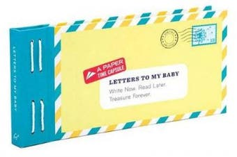 Letters to My Baby: Write Now. Read Later. Treasure Forever. [With Envelopes and Paper]