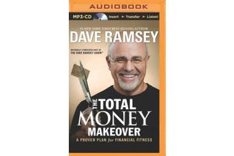 The Total Money Makeover: A Proven Plan for Financial Fitness [Audio]