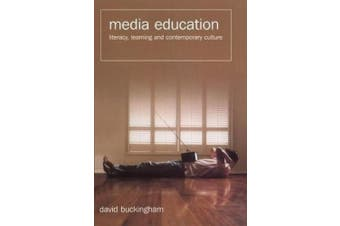 Media Education: Literacy, Learning, and Contemporary Culture