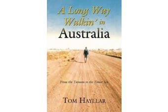 A Long Way Walkin' in Australia: From the Tasman to the Timor Sea