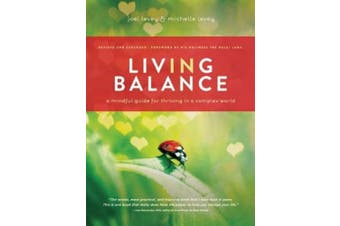 Living in Balance: A Mindful Guide for Thriving in a Complex World