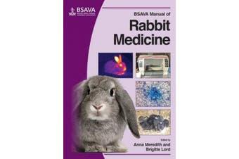 BSAVA Manual of Rabbit Medicine (BSAVA British Small Animal Veterinary Association)