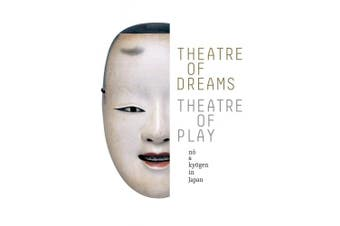 Theatre of Dreams, Theatre of Play: Nao and Kyaogen in Japan