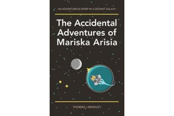 The Accidental Adventures of Mariska Arisia