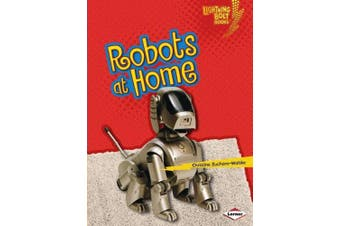 Robots at Home (Lightning Bolt Books Robots Everywhere!)