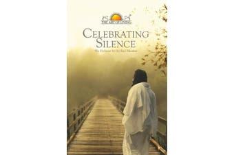 CELEBRATING SILENCE 3/E