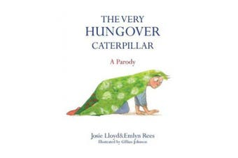 The Very Hungover Caterpillar: A Parody