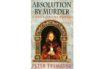 Absolution by Murder (Sister Fidelma Mysteries Book 1): The first twisty tale in a gripping Celtic mystery series (Sister Fidelma)