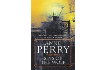 Sins of the Wolf (William Monk Mystery, Book 5): A deadly killer stalks a Victorian family in this gripping mystery (William Monk Mystery)