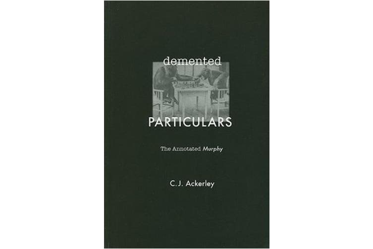 Demented Particulars: The Annotated 'Murphy'