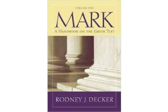 Baylor Handbook on the Greek New Testament: Mark 1-8