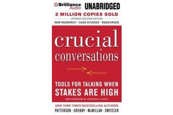 Crucial Conversations: Tools for Talking When Stakes Are High [Audio]
