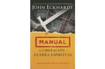 Manual de Liberacion y Guerra Espiritual [Spanish]