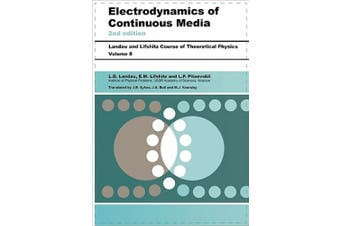 Electrodynamics of Continuous Media: v. 8 (Course of Theoretical Physics)