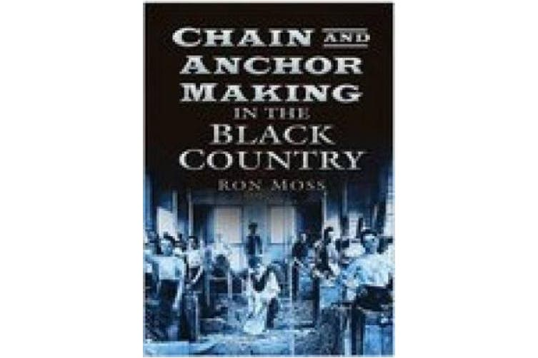 Chain & Anchor Making in the Black Country