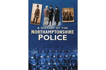 A History of the Northamptonshire Police