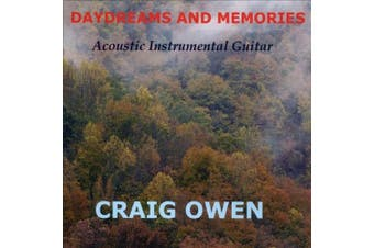 Daydreams and Memories: Acoustic Instrumental Guitar
