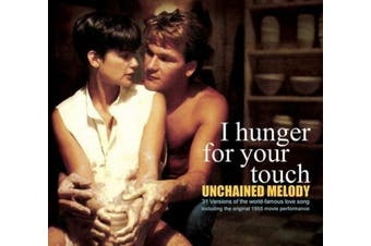I Hunger For Your Touch: Unchained Melody [Digipak]