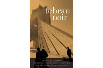 Tehran Noir (Akashic Noir)