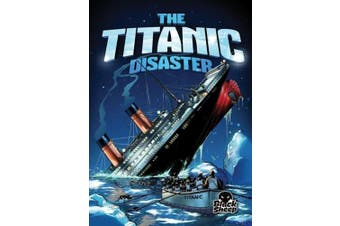 The Titanic Disaster (Disaster Stories)