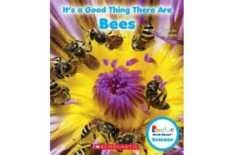 It's a Good Thing There Are Bees (Rookie Read-About Science: It's a Good Thing...) (Rookie Read-About Science (Paperback))