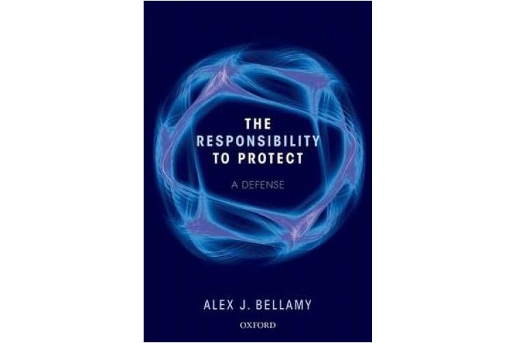 The Responsibility to Protect: A Defence