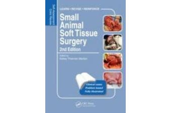 Small Animal Soft Tissue Surgery: Self-Assessment Color Review, Second Edition (Veterinary Self-Assessment Color Review Series)