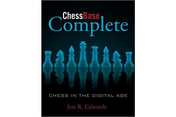 ChessBase Complete: Chess in the Digital Age