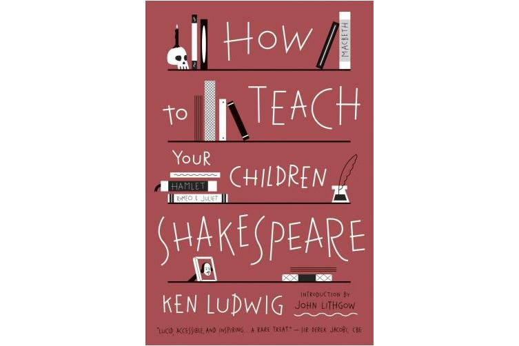 How to Teach Your Children Shakespeare