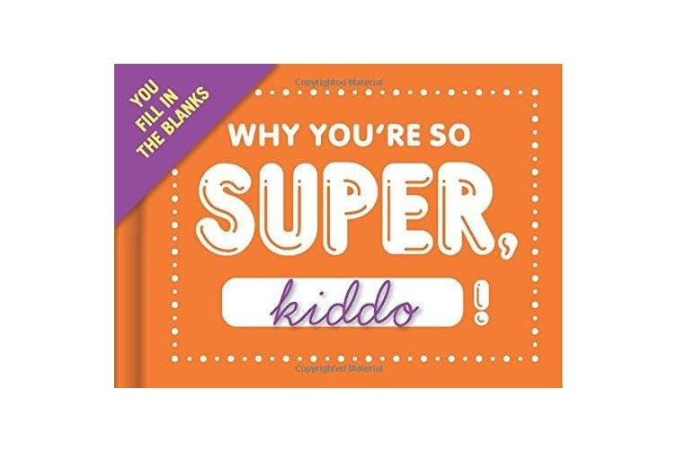 Knock Knock Why You're So Super, Kiddo Fill in the Love Journal (Fill-in-the-Blank Journal)