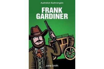 Frank Gardiner (Australian Bushranger Series)
