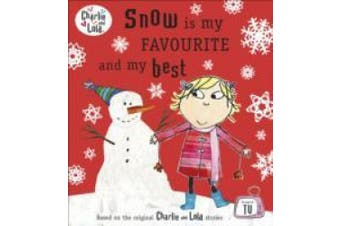 Charlie and Lola: Snow is my Favourite and my Best (Charlie and Lola)