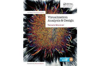 Visualization Analysis and Design: Principles, Techniques, and Practice (AK Peters Visualization Series)