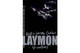 The Richard Laymon Collection Volume 16: Night in the Lonesome October & No Sanctuary