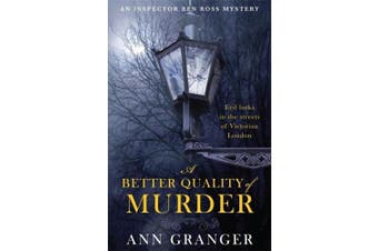 A Better Quality of Murder (Inspector Ben Ross Mystery 3): A riveting murder mystery from the heart of Victorian London