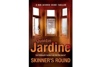 Skinner's Round (Bob Skinner series, Book 4): Murder and intrigue in a gritty Scottish crime novel (Bob Skinner)