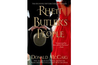 Rhett Butler's People: The Authorized Novel Based on Margaret Mitchell's Gone with the Wind