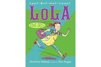 Last-But-Not-Least Lola Going Green (Last-But-Not-Least Lola)