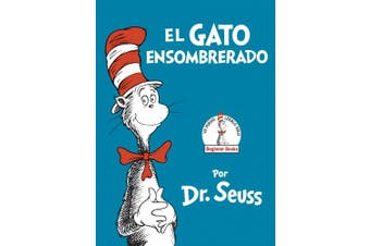 El Gato Ensombrerado (the Cat in the Hat Spanish Edition) (Beginner Books(r)) [Spanish]